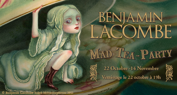 Exposition Mad Tea-Party de Benjamin Lacombe du 22 ocotbre au 14 novembre 2015