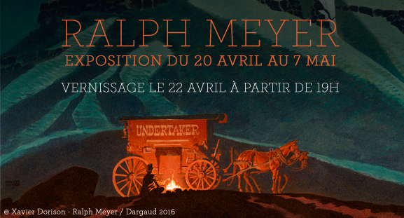 Exposition Ralph Meyer, du 20 avril au 7 mai 2016